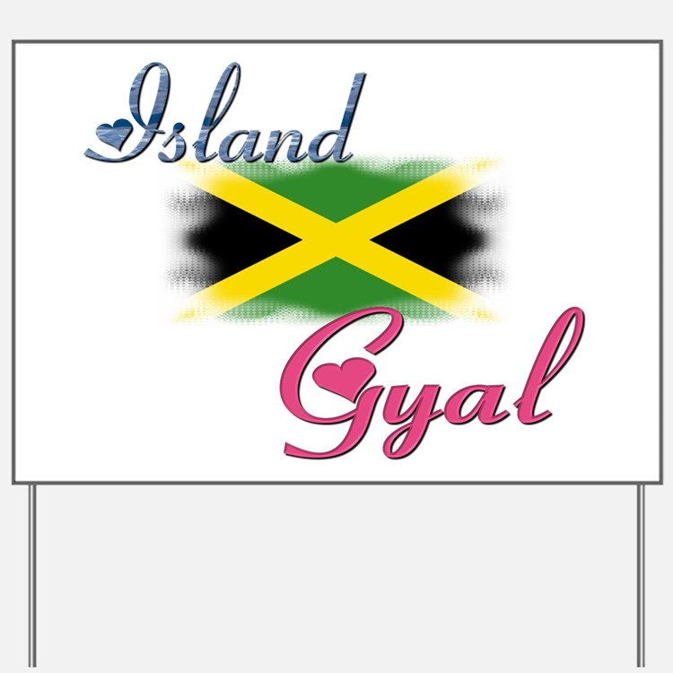 Island Gyal - Jamaica Yard Sign
