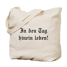 Live in the moment! Tote Bag