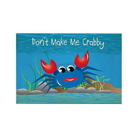 Blue Don't Make Me Crabby Rectangle Magnet