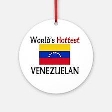 World's Hottest Venezuelan Ornament (Round)