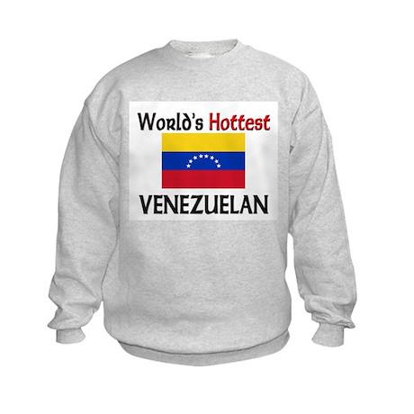 World's Hottest Venezuelan Kids Sweatshirt