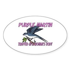 Purple Martin Trapped In A Woman's Body Decal