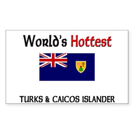 World's Hottest Turks & Caicos Islander Sticker (R