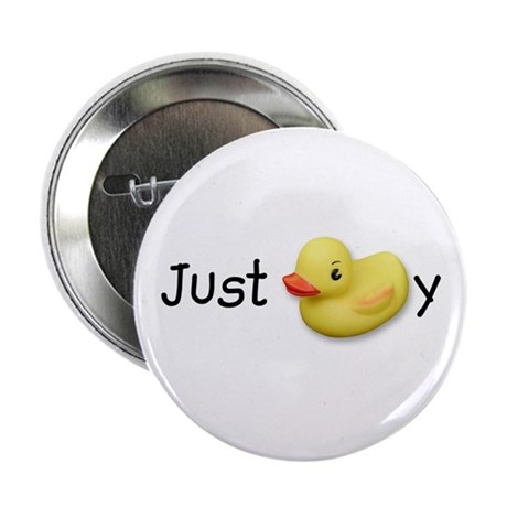 "JUST DUCKY, 2.25"" Button"