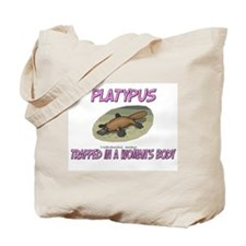 Platypus Trapped In A Woman's Body Tote Bag