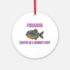 Piranha Trapped In A Woman's Body Ornament (Round)