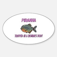 Piranha Trapped In A Woman's Body Oval Decal