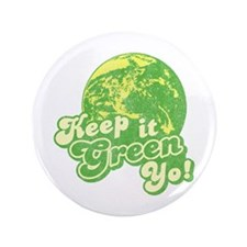 """Keep it Green Yo! 3.5"""" Button (100 pack)"""
