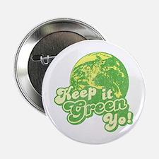 """Keep it Green Yo! 2.25"""" Button"""