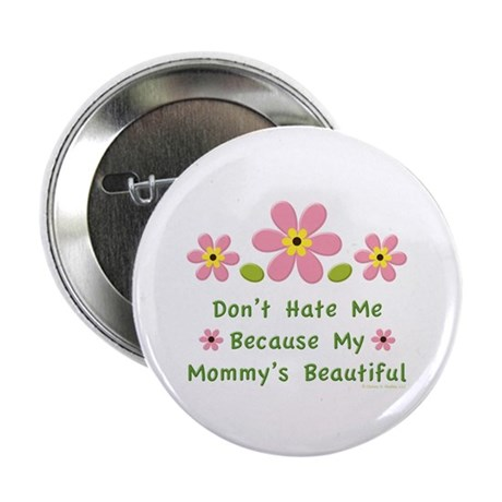 """Funny Mommy Beautiful 2.25"""" Button (100 pack)"""