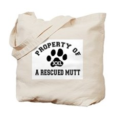 Property of a Rescued Mutt Tote Bag
