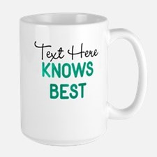 Knows Best Personalizable Large Mug