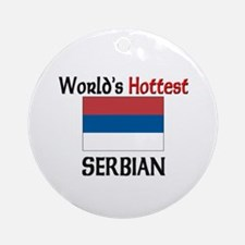 World's Hottest Serbian Ornament (Round)