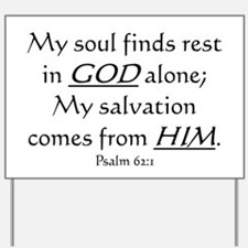MY SOUL FINDS REST IN GOD ALO Yard Sign