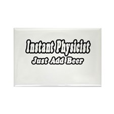 """""""Instant Physicist...Just Add Beer"""" Rectangle Magn"""
