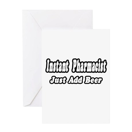 """""""Instant Pharmacist...Just Add Beer"""" Greeting Card"""