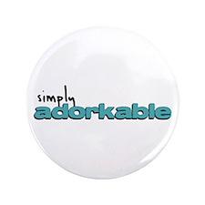 "Simply Adorkable 3.5"" Button"