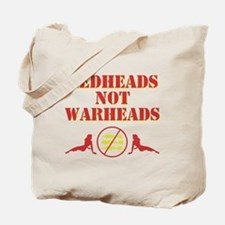 Redheads not Warheads Tote Bag