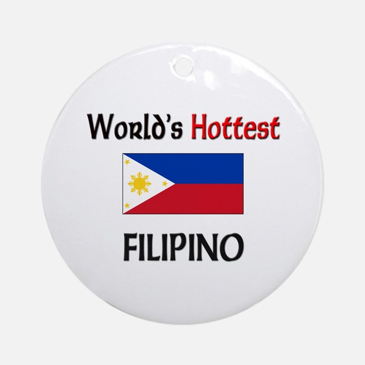 World's Hottest Filipino Ornament (Round)