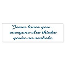 Jesus Loves You... Bumper Bumper Sticker