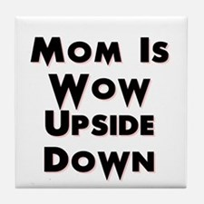 Mom Is Wow Upside Down Tile Coaster