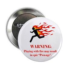 "Warning! Fire=pwn-age 2.25"" Button"