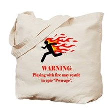 Warning! Fire=pwn-age Tote Bag