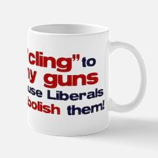 Cling to My Guns Mug