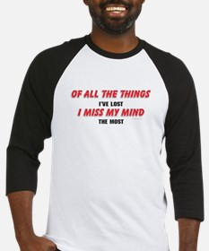 I Miss My Mind Funny Aging Saying Baseball Jersey