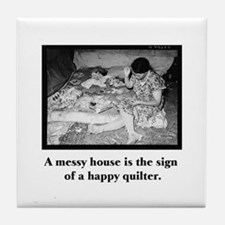 Happy Quilter - Messy House Tile Coaster