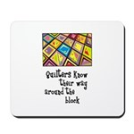 Quilters - Around the Block Mousepad