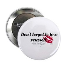 """Don't Forget To Love Yourself 2.25"""" Button"""