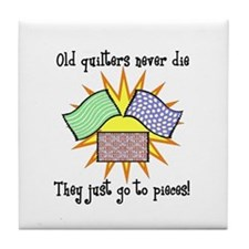 Old Quilters - Go To Pieces Tile Coaster