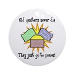 Old Quilters - Go To Pieces Ornament (Round)