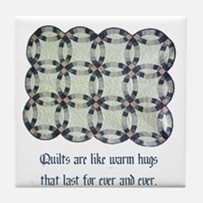 Quilts Are Like Warm Hugs Tile Coaster