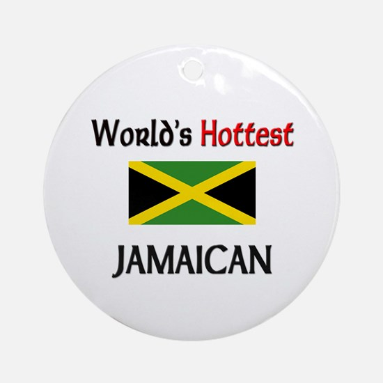 World's Hottest Jamaican Ornament (Round)