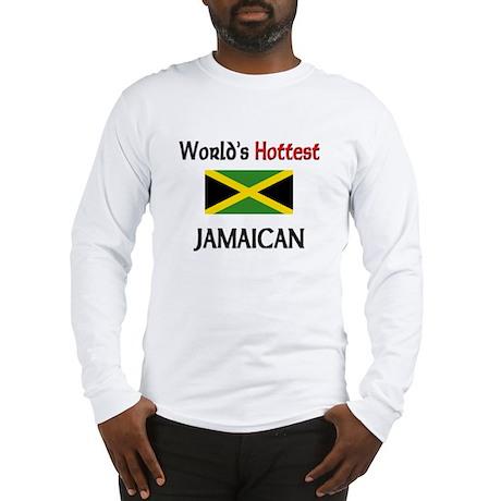 World's Hottest Jamaican Long Sleeve T-Shirt