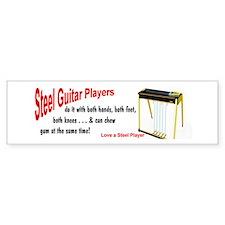 Steel Players Do It . . . Bumper Bumper Sticker