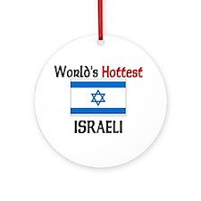 World's Hottest Israeli Ornament (Round)