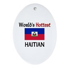 World's Hottest Haitian Oval Ornament