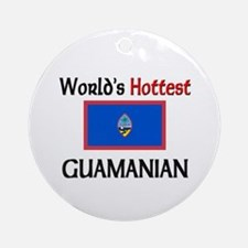 World's Hottest Guamanian Ornament (Round)