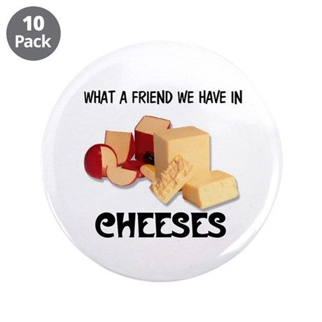 "CHEESES 3.5"" Button (10 pack)"