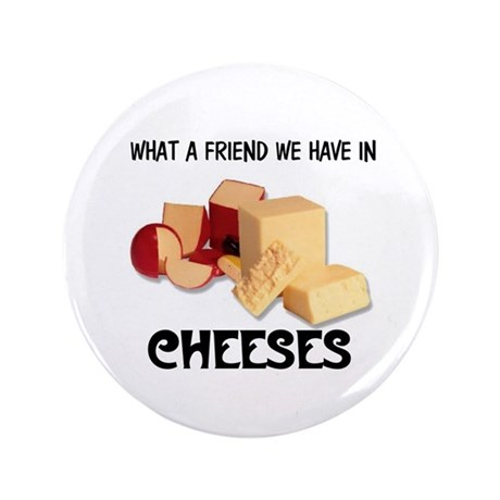 """CHEESES 3.5"""" Button"""