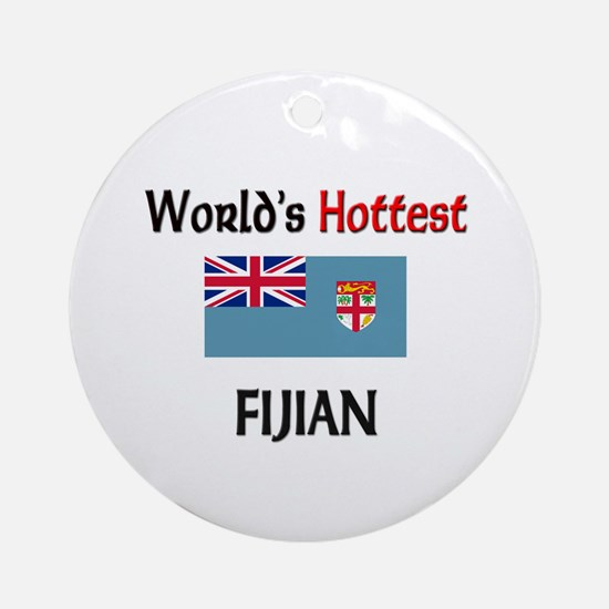 World's Hottest Fijian Ornament (Round)
