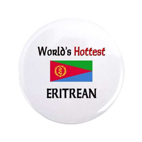 "World's Hottest Eritrean 3.5"" Button"