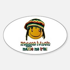 Reggae music makes me Irie! Oval Decal