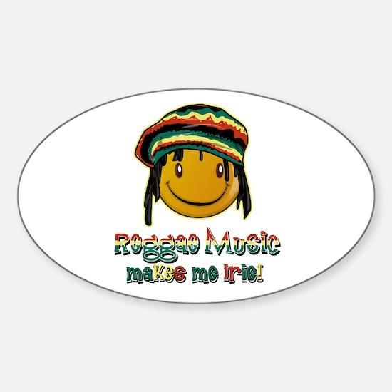 Reggae music makes me Irie! Oval Decal