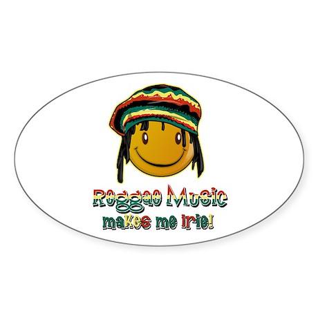Reggae music makes me Irie! Oval Sticker