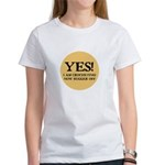 I Am Crocheting - Now Bugger Women's T-Shirt