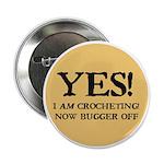 I Am Crocheting - Now Bugger 2.25